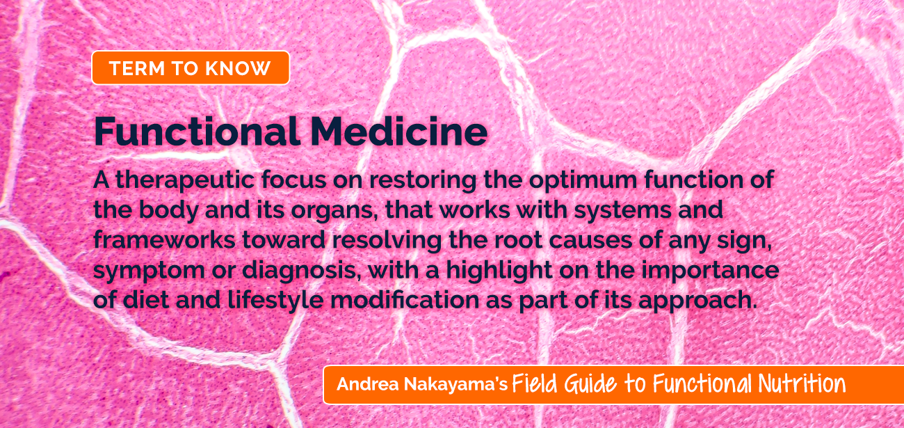 Andrea Nakayama's Field Guide to Functional Nutrition | Functional Medicine
